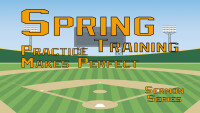 Spring Training: Practice Makes Perfect